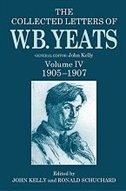 Book The Collected Letters of W. B. Yeats: Volume IV, 1905-1907 by John Kelly