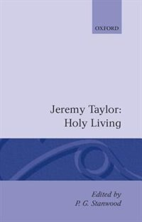 Book Holy Living and Holy Dying: Volume I: Holy Living by Jeremy Taylor