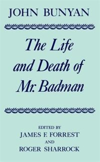 Book The Life and Death of Mr Badman: Presented to the World in a Familiar Dialogue between Mr Wiseman… by John Bunyan