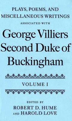 Book Plays, Poems, and Miscellaneous Writings associated with George Villiers, Second Duke of Buckingham by Robert D. Hume
