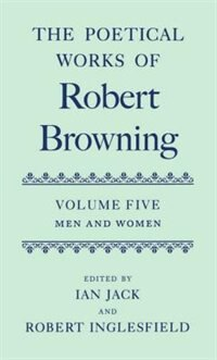 Book The Poetical Works of Robert Browning: Volume V. Men and Women by Robert Browning