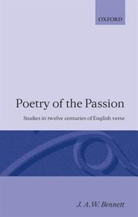 Book Poetry of the Passion: Studies in Twelve Centuries of English Verse by J. A. W. Bennett