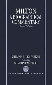 Book Milton: A Biographical Commentary: Volume II: Commentary, Notes, Index and Finding List by William Riley Parker