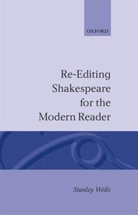 Re-editing Shakespeare for the Modern Reader