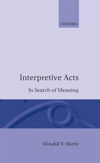 Book Interpretive Acts: In Search of Meaning by Wendell V. Harris