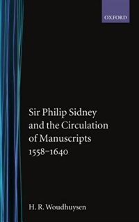 Book Sir Philip Sidney and the Circulation of Manuscripts, 1558-1640: The Procreative Pen by H. R. Woudhuysen