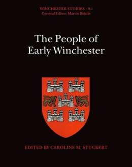 Book Winchester Studies 9.i: The People of Early Winchester by Caroline M. Stuckert