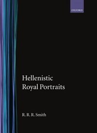 Book Hellenistic Royal Portraits by R. R. R. Smith