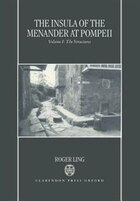 The Insula of the Menander at Pompeii: Volume 1: The Structures