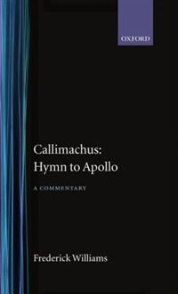 Book Callimachus: Hymn to Apollo: A Commentary by Frederick Williams