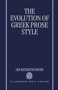 Book The Evolution of Greek Prose Style by Kenneth Dover