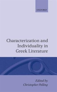 Book Characterization and Individuality in Greek Literature by Christoper Pelling
