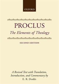 Book The Elements of Theology: A Revised Text with Translation, Introduction, and Commentary by Proclus