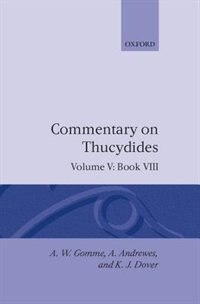 Book An Historical Commentary on Thucydides: Commentary on Thucycdides: Volume 5, Book VIII by Arnold Wycombe Gomme