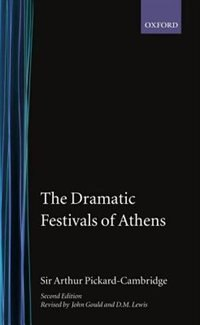 Book The Dramatic Festivals of Athens by Arthur W. Pickard-Cambridge