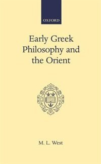 Book Early Greek Philosophy and the Orient by M. L. West