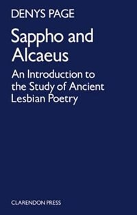 Book Sappho and Alcaeus: An Introduction to the Study of Ancient Lesbian Poetry by Denys L. Page