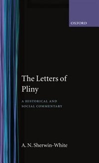 Book The Letters of Pliny: A Historical and Social Commentary by A. N. Sherwin-White