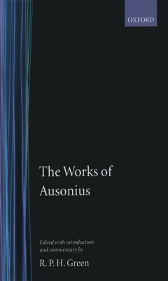 Book The Works of Ausonius: with Introduction and Commentary by Ausonius