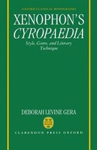 Xenophons Cyropaedia: Style, Genre, and Literary Technique