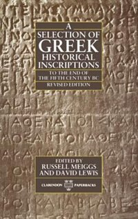 Book A Selection of Greek Historical Inscriptions to the End of the Fifth Century BC by Russell Meiggs