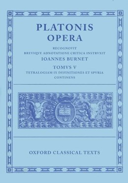 Book Plato Opera Vol. V: (Minos, Leges; Ep., Epp., Deff., Spuria) by J. Burnet