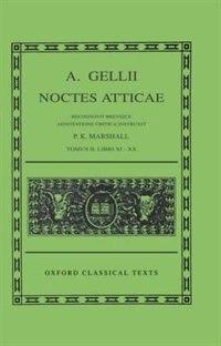 Book Aulus Gellius Noctes Atticae Volume II: (Books 11-20) by P. K. Marshall