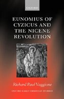 Book Eunomius of Cyzicus and the Nicene Revolution by Richard Paul Vaggione