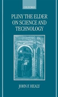 Book Pliny the Elder on Science and Technology by John F. Healy