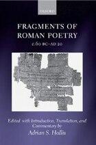 Fragments of Roman Poetry c.60 BC-AD 20