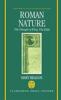 Book Roman Nature: The Thought of Pliny the Elder by Mary Beagon