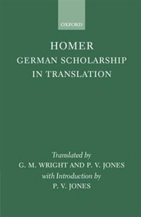 Book Homer: German Scholarship in Translation by P. V. Jones