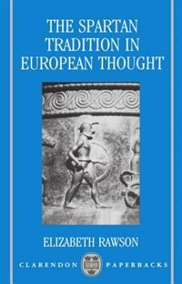 Book The Spartan Tradition in European Thought by Elizabeth Rawson