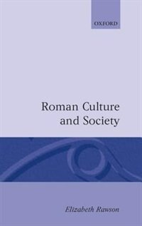 Book Roman Culture and Society: The Collected Papers of Elizabeth Rawson by Elizabeth Rawson