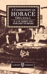 Book A Commentary on Horace: Odes: Book II: Commentary On Horace (odes Bk by R. G. M. Nisbet