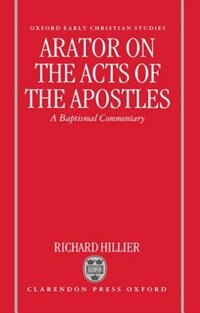 Book Arator on the Acts of the Apostles: A Baptismal Commentary by Richard Hillier
