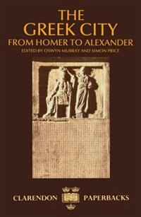 Book The Greek City: From Homer to Alexander by Oswyn Murray