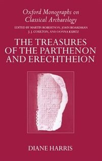 Book The Treasures of the Parthenon and Erechtheion by Diane Harris
