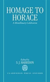 Book Homage to Horace: A Bimillenary Celebration by S. J. Harrison