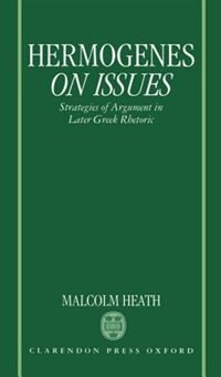 Book Hermogenes On Issues: Strategies of Argument in Later Greek Rhetoric by Hermogenes