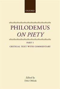 Book Philodemus on Piety: Part 1, Critical Text with Commentary by Dirk Obbink