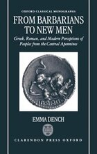 From Barbarians to New Men: Greek, Roman, and Modern Perceptions of Peoples from the Central…