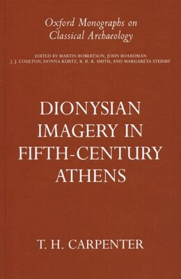 Book Dionysian Imagery in Fifth-Century Athens by Thomas H. Carpenter