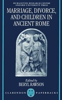 Book Marriage, Divorce, and Children in Ancient Rome by Beryl Rawson