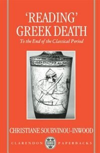 Book `Reading Greek Death: To the End of the Classical Period by Christiane Sourvinou-Inwood