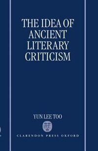 Book The Idea of Ancient Literary Criticism by Yun Lee Too