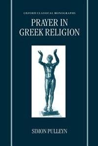Book Prayer in Greek Religion by Simon Pulleyn