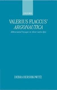 Valerius Flaccus Argonautica: Abbreviated Voyages in Silver Latin Epic