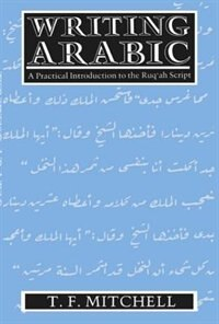 Book Writing Arabic: A Practical Introduction to Ruqah Script by T. F. Mitchell