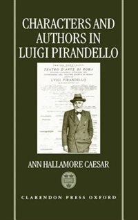 Book Characters and Authors in Luigi Pirandello by Ann Hallamore Caesar